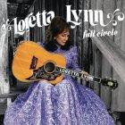 Виниловая пластинка Loretta Lynn FULL CIRCLE (140 Gram)