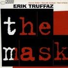 Виниловая пластинка Erik Truffaz THE MASK (180 Gram)