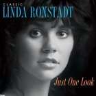 Виниловая пластинка Linda Ronstadt CLASSIC LINDA RONSTADT: JUST ONE LOOK