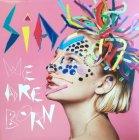 Виниловая пластинка Sia WE ARE BORN (180 Gram)