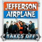 Виниловая пластинка Jefferson Airplane TAKES OFF (180 Gram)