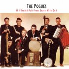 Виниловая пластинка The Pogues IF I SHOULD FALL FROM GRACE WITH GOD (180 Gram)