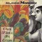Виниловая пластинка 10,000 Maniacs OUR TIME IN EDEN