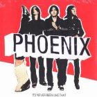 Виниловая пластинка Phoenix IT'S NEVER BEEN LIKE THAT