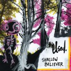 Виниловая пластинка The Used SHALLOW BELIEVER (CYAN Colored vinyl)