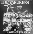 Виниловая пластинка The Varukers ANOTHER RELIGION ANOTHER WAR (180 Gram)