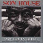 Виниловая пластинка Son House RAW DELTA BLUES (180 Gram/Remastered/W570)
