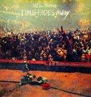 Виниловая пластинка Neil Young TIME FADES AWAY (140 Gram)