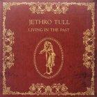 Виниловую пластинку Jethro Tull LIVING IN THE PAST (180 Gram)