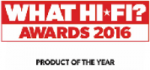 What Hi-Fi? 2016 - Product of the Year