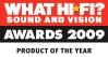 """What Hi-Fi?"" Awards 2009 - Продукт года"