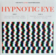 Виниловая пластинка Tom Petty and the Heartbreakers HYPNOTIC EYE (180 Gram)