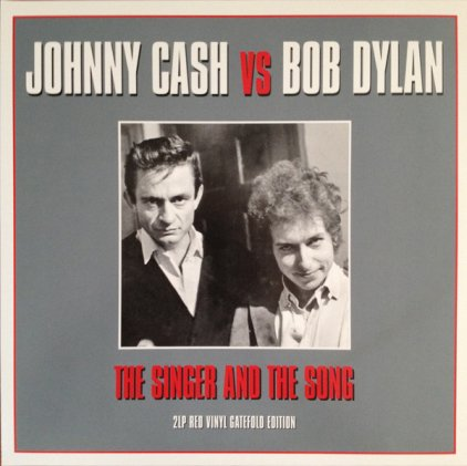 Виниловая пластинка Johnny Cash & Bob Dylan THE SINGER AND THE SONG (180 Gram/Remastered/W570)