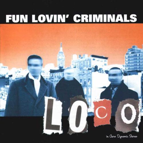 Виниловые пластинки Fun Lovin Criminals LOCO (180 Gram)
