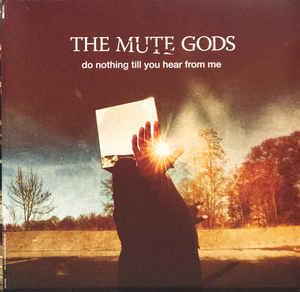 Виниловые пластинки The Mute Gods DO NOTHING TILL YOU HEAR FROM ME (2LP+CD/180 Gram)