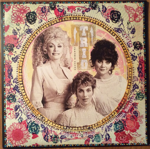 Виниловые пластинки Dolly Parton, Linda Ronstadt, Emmylou Harris TRIO: FARTHER ALONG (180 Gram)
