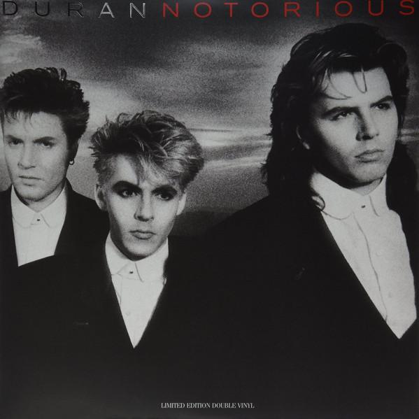 Виниловые пластинки Duran Duran NOTORIOUS (180 Gram)