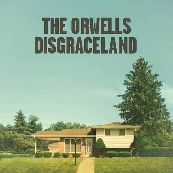 Виниловые пластинки The Orwells DISGRACELAND