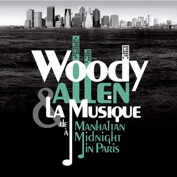 Виниловые пластинки Woody Allen WOODY ALLEN & LA MUSIQUE: DE MANHATTAN А MIDNIGHT IN PARIS woody allen and his new orleans jazz band cap roig
