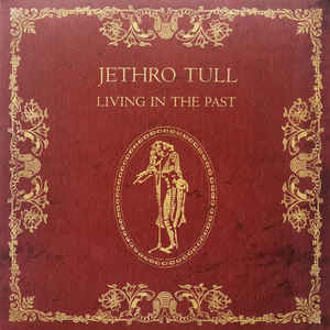Виниловые пластинки Jethro Tull LIVING IN THE PAST (180 Gram) ian anderson plays the orchestral jethro tull